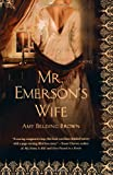 Mr. Emerson's Wife, Amy Belding Brown, 0312336381