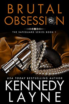 Brutal Obsession (The Safeguard Series, Book One) by [Layne, Kennedy]