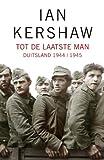 img - for Tot De Laatste Man: Hitlers Duitsland, 1944 1945 book / textbook / text book
