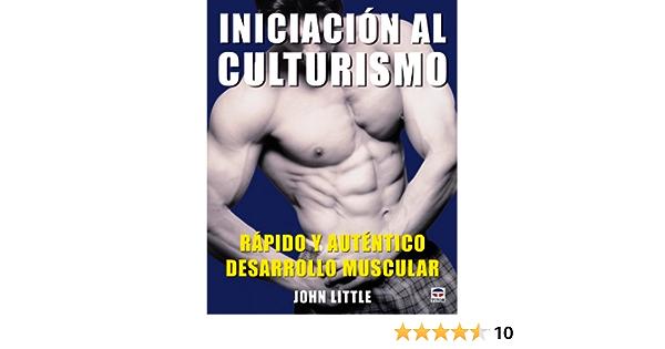 Iniciación Al Culturismo: Amazon.es: Little, John: Libros