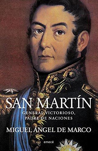 San Martín: General victorioso, padre de naciones (Spanish Edition) by [de