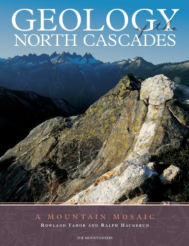 Geology of the North Cascades: A Mountain Mosiac