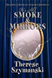 It's All Smoke and Mirrors, Therese Szymanski, 1594931178