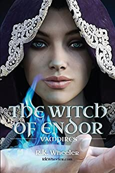 The Witch of Endor: Vampires by [Wheeler Jr., Dr. Robert Kenneth, Wheeler Jr., Dr. Robert K.]