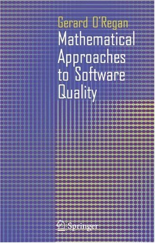 Download Mathematical Approaches to Software Quality Pdf