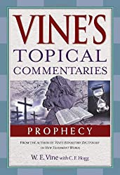 Vine's Topical Commentaries: Prophecy (Vine's Topical Commentary)