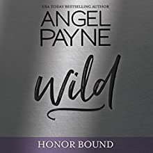 Wild: Honor Bound, Book 4 Audiobook by Angel Payne Narrated by Aiden Snow