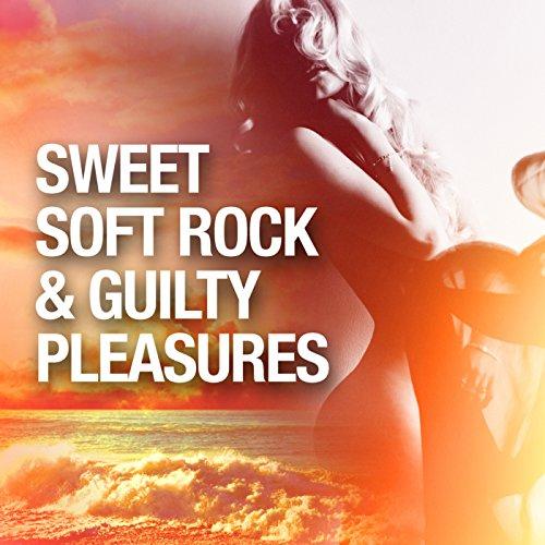 Sweet Soft Rock & Guilty Pleasures