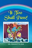 It Too Shall Pass!, Rimaletta Ray, 1477147780