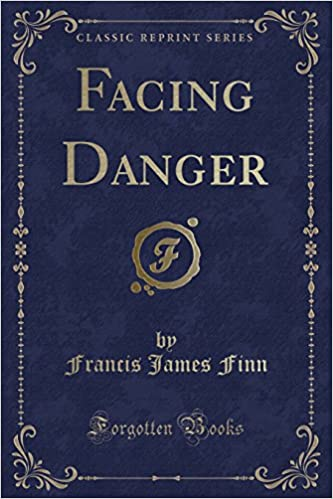 Book Facing Danger (Classic Reprint)