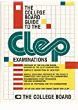 The College Board Guide to the CLEP Examinations, College Board, 0874472938