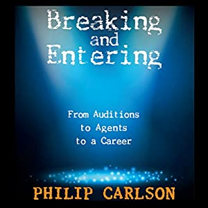 Breaking and Entering: A Manual for the Working Actor Audiobook