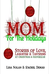 Mom for the Holidays: Stories of Love, Laughter, and Tantrums at Christmas and Hanukka + Holiday Planner Paperback
