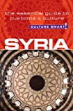 Front cover for the book Syria - Culture Smart!: The Essential Guide to Customs & Culture by Sarah Standish