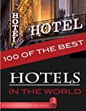 100 of the Best Hotels in the World, Alex Trost and Vadim Kravetsky, 1489534008