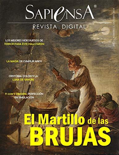 Revista Sapiensa - Octubre 2018: Para los que Tienen Sed de Conocimiento (Spanish Edition) (El Martillo De Las Brujas)