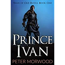 Prince Ivan (Tales of Old Russia Book 1)