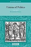 Visions of Politics, Vol. 2: Renaissance Virtues (Visions of Politics (Paperback))