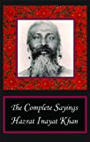 The Complete Sayings of Hazrat Inayat Khan, Inayat Khan, 0930872398