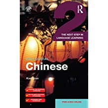 Colloquial Chinese 2: The Next Step in Language Learning (Colloquial 2)