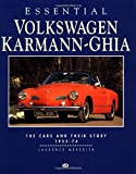 Essential Volkswagen Karmann Ghia: The Cars and Their Story 1955-74