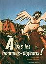 A bas les hommes pigeons par Saulin