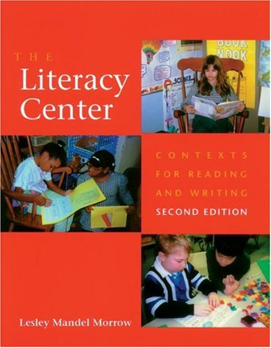 The Literacy Center: Contexts for Reading and (Primary Literacy Centers)