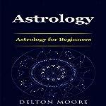 Astrology: Astrology for Beginners | Delton Moore