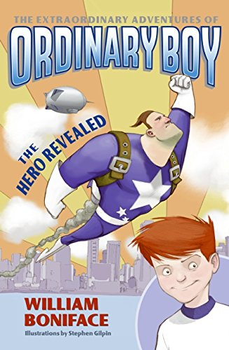 Download The Extraordinary Adventures of Ordinary Boy, Book 1: The Hero Revealed ebook