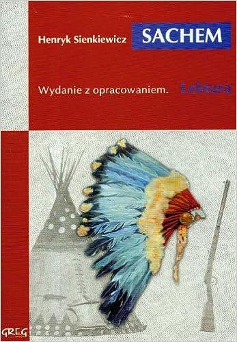 Sachem Sienkiewicz Henryk Prus Bolesaw Konopnicka Maria