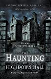 Psychic Surveys Book One: The Haunting of Highdown Hall: A Gripping Supernatural Thriller by  Shani Struthers in stock, buy online here