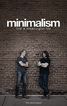 Minimalism live a meaningful life kindle edition by for Minimalist living amazon