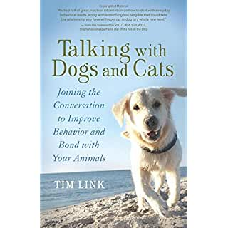 Buy Talking with Dogs and Cats: Joining the Conversation to Improve Behavior and Bond with Your Animals
