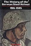 History of the German Steel Helmet, 1916-1945, Ludwig Baer, 0912138319