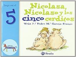 Nicolasa, Nicolaso Y Los Cinco Cerditos: Juega Con El 5 Epub Descargar Gratis