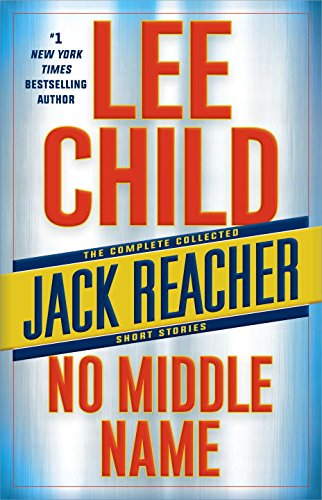 No Middle Name: The Complete Collected Jack Reacher Short Stories - Book #21.5 of the Jack Reacher