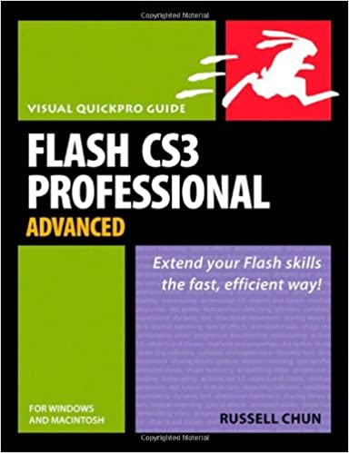 Flash CS3 Professional Advanced for Windows and Macintosh:Visual Quickpro Guide