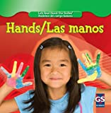 Hands/ Las manos (Let's Read About Our Bodies/ Hablemos del cuerpo humano) (English and Spanish Edition)