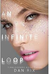 An Infinite Loop (Timeloopers) (Volume 3) Paperback