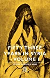 Fifty Three Years in Syria -, Henry Harris Jessup, 1406705268
