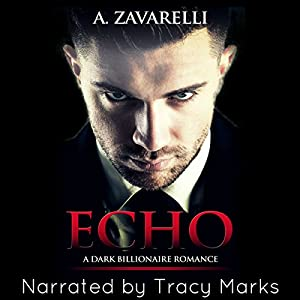 Echo: A Dark Billionaire Romance Hörbuch