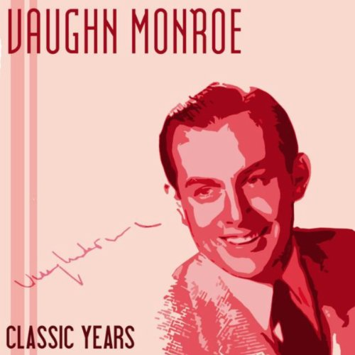 Vaughn Monroe - Let It Snow! Let It Snow! Let It Snow!