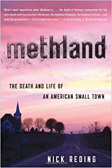 an analysis of methland by nick reding Methamphetamine is a synthetic drug, meaning that it can be produced   reding, nick 2009 methland new york: bloomsbury rengert, george f 1996.