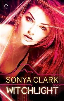 Witchlight (Magic Born) by [Clark, Sonya]