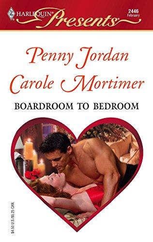 Boardroom to Bedroom : The Boss' Marriage Arrangement / His Darling Valentine (Harlequin Presents # 2446) ()