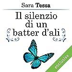 Il silenzio di un batter d'ali (L'uragano di un batter d'ali 2)   Sara Tessa