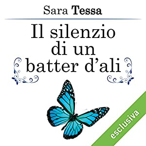 Il silenzio di un batter d'ali (L'uragano di un batter d'ali 2) Audiobook