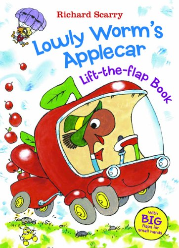 Richard Scarry's Lowly Worm's Applecar: With BIG Flaps for Small Hands! (Richard Scarry's Lift the Flaps Books) ()
