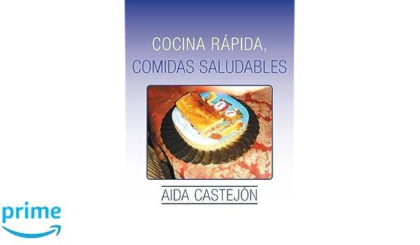 Cocina rápida, comidas saludables (Spanish Edition): Aida Castejón: 9781506501222: Amazon.com: Books