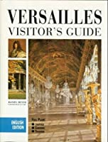 Versailles: Visitor's Guide 2854953835 Book Cover